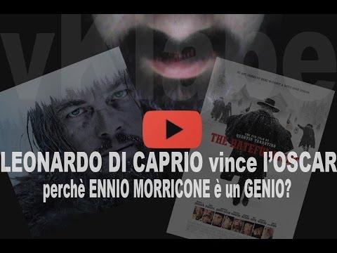 #CongratsLeo LEONARDO DI CAPRIO Vince L'OSCAR - Perchè Ennio Morricone è Un GENIO?