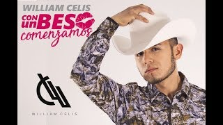 William Celis - Con Un Beso Comenzamos (Video Oficial)