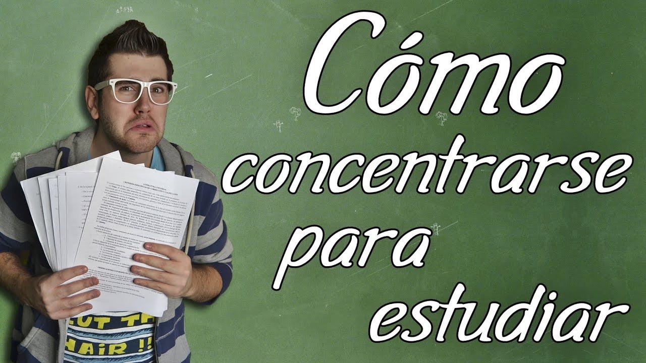 C mo concentrarse para estudiar tutorial youtube - Concentrarse para estudiar ...