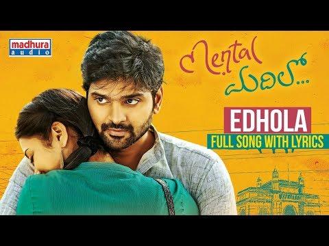 Edhola Full Song With Lyrics - Mental Madhilo || Raj Kandukuri || Sree Vishnu || Nivetha Pethuraj