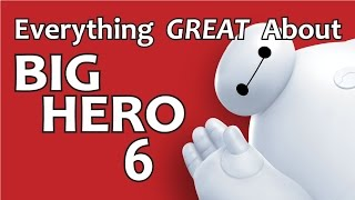 Everything GREAT About Big Hero 6!