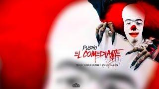 Pusho - El Comediante (Tiraera Pa Bryant Myers)