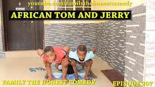 AFRICAN FUNNY VIDEO (AFRICAN TOM AND JERRY)  (Family The Honest Comedy) (Episode 207)