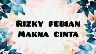 Rizky Febian Makna Cinta [ Lyric Video]