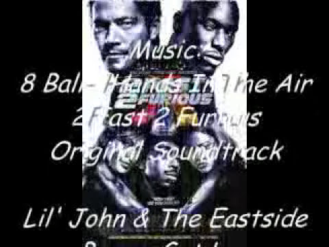 Lil' John & The Eastside Boyz Feat. 8 Ball - Get Low Hands In The Air - 2 Fast 2 Furious