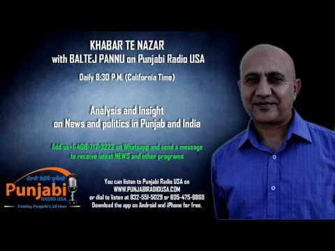 18  May 2016 Evening Baltej Pannu Khabar Te Nazar News Show Punjabi Radio USA