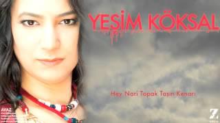Download Lagu Yeşim Köksal - Hey Nari Topak Taşın Kenarı [ Avaz © 2015 Z Müzik ] Gratis STAFABAND