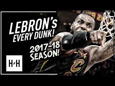 LeBron James ALL DUNKS from 2017-2018 NBA Season! CRAZY Compilation!