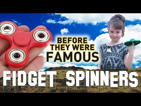 FIDGET SPINNERS - Before They Were Famous  - YouTube Trend