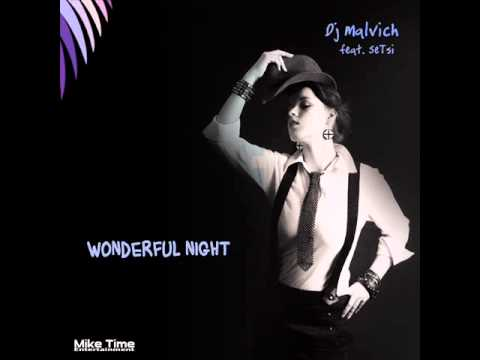 Dj Malvich feat. SeTsi - Wonderful Night (Original Mix)