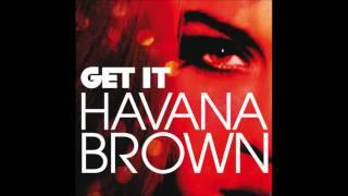 Watch Havana Brown Get It video
