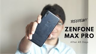 Asus Zenfone Max Pro Review After 45 Days!   Better after Updates?