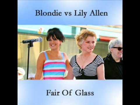 "Blondie vs Lily Allen ""Fair Of Glass"""