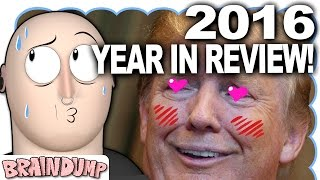 2016 YEAR IN REVIEW! - Brain Trump