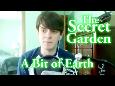 A Bit Of Earth - The Secret Garden