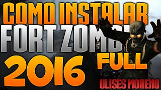 ►TUTORIAL: COMO DESCARGAR E INSTALAR FORT ZOMBIE (FULL) (2016)