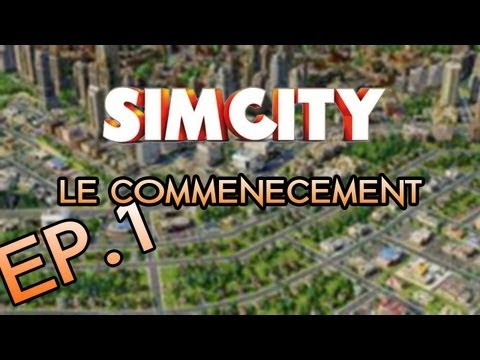 [SIMCITY] #1 : Le Commencement … | HD | Fr