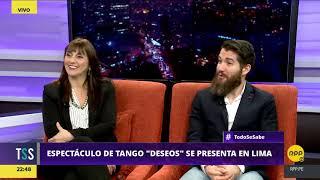 Todo Se Sabe │Entrevista sobre el show de tango 'Deseos'