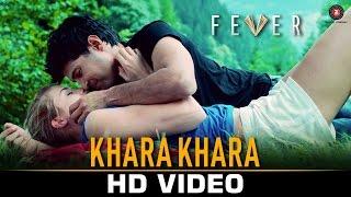 Khara Khara - Fever | Rajeev Khandelwal, Gemma A & Caterina M | Sonu Kakkar | Tony Kakkar