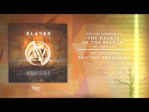 Slaves - The Hearts Of The Broken Feat. Garret Rapp