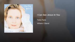 Watch Twila Paris I Can See Jesus In You video