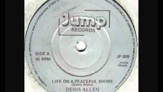 Denis Allen - Life On A Peaceful Shore (Vinyl Rip) - 1984.flv