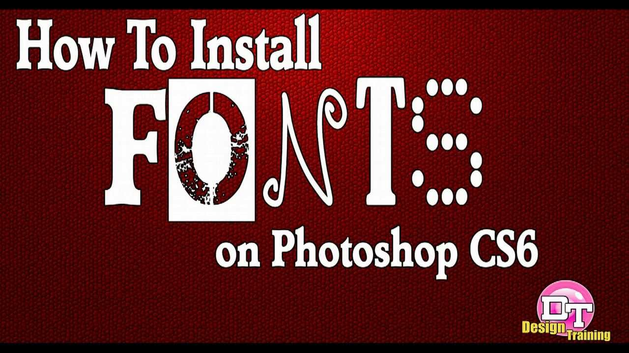 how to install fonts in photoshop cs6