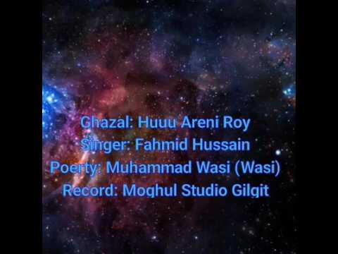Latest Chitrali Song 2017! Huu Areni Roy! Singer Fahmeed hussain •| Poetry Muhammad Wasi