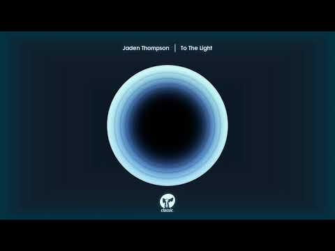 Jaden Thompson - To The Light (Extended Mix)
