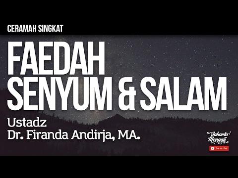 Ceramah Singkat : Faedah Senyum Dan Salam - Ustadz Dr. Firanda Andirja, MA.