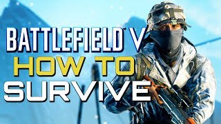 Battlefield 5: Tips to Stop Dying and Staying Alive Longer (Battlefield V Guides)