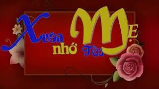 Xuan nho me toi. Thơ Nguyễn Thanh Tâm. Nhạc lê Thiên Nhã