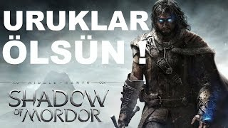 Middle-earth™: Shadow of Mordor:Uruklara Ölüm !