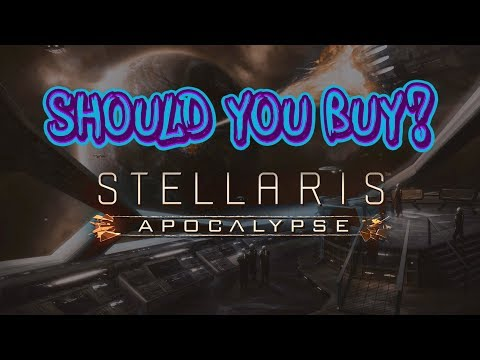 Is Stellaris Apocalypse worth it to buy?