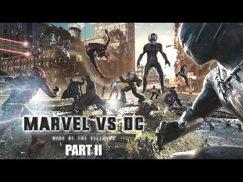 Marvel vs. DC - Rise Of The Villains | PART II