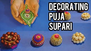 How to decorate Puja Supari- 4 types of Supari & Pan | औक्षण सुपारी डेकोरेशन