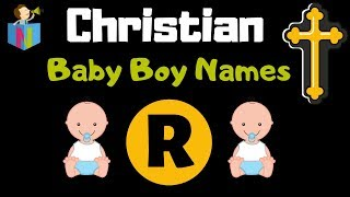 Top 203 Christian Baby Boy Names Starting with R