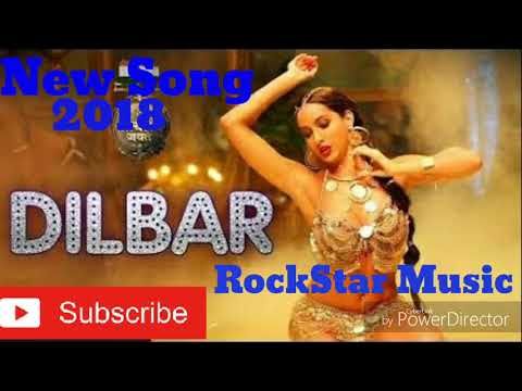 DILBAR New Hindi Song 2018