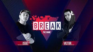 BREAK THE GAME | Issei vs. Victor