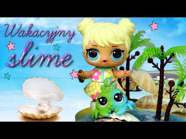 LOL Surprise • Wakacyjny Slime z muszelek • bajka po polsku
