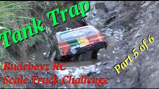 RC CWR Tank Trap Rudeboyz Scale Truck Challenge Part 5 of 6