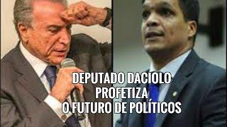 DEPUTADO DACIOLO PROFETIZA O FUTURO DE POLÍTICOS.