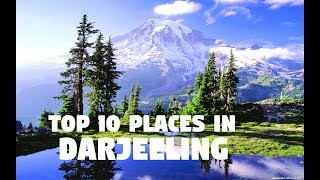 Top 10 Places to Visit in Darjeeling