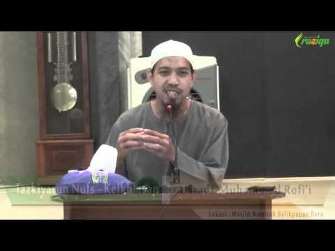 Ust. Muhammad Rofi'i - Tazkiyatun Nafs (Keikhlasan)