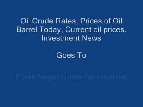 Oil Crude Rates Exchange, Prices of Oil Barrel Today, Current oil prices. Investment Forex News