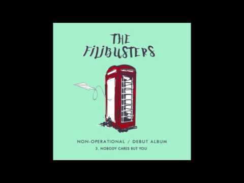 Nobody Cares But You - The Filibusters