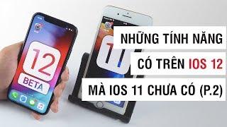 Những tính năng có trên iOS 12 mà iOS 11 chưa có (P.2) | Điện Thoại Vui
