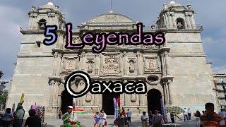 5 Leyendas De Terror - Oaxaca