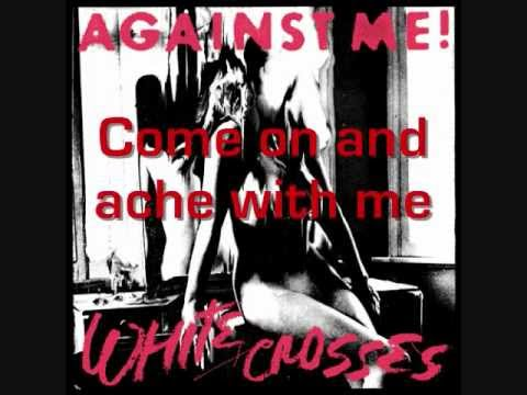 Against Me - Ache With Me