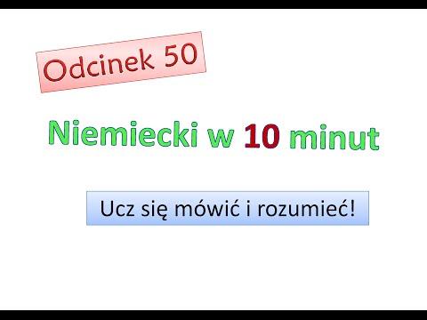 Nauka Niemieckiego - Odcinek 50 - Niemiecki W 10 Minut - Niemiecki Dla Początkujących